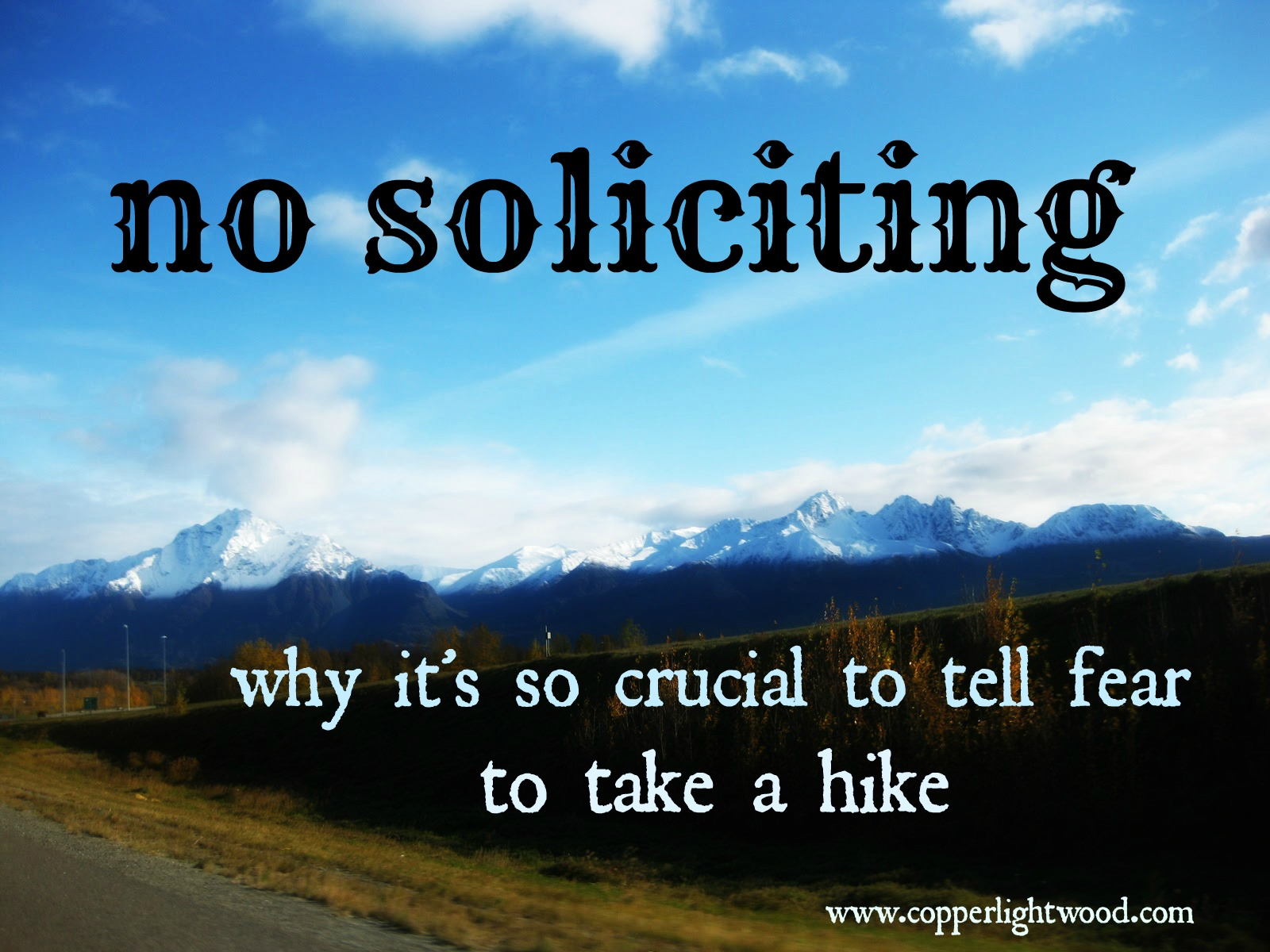 no soliciting: why it's so crucial that we tell fear to take a hike (Copperlight Wood)