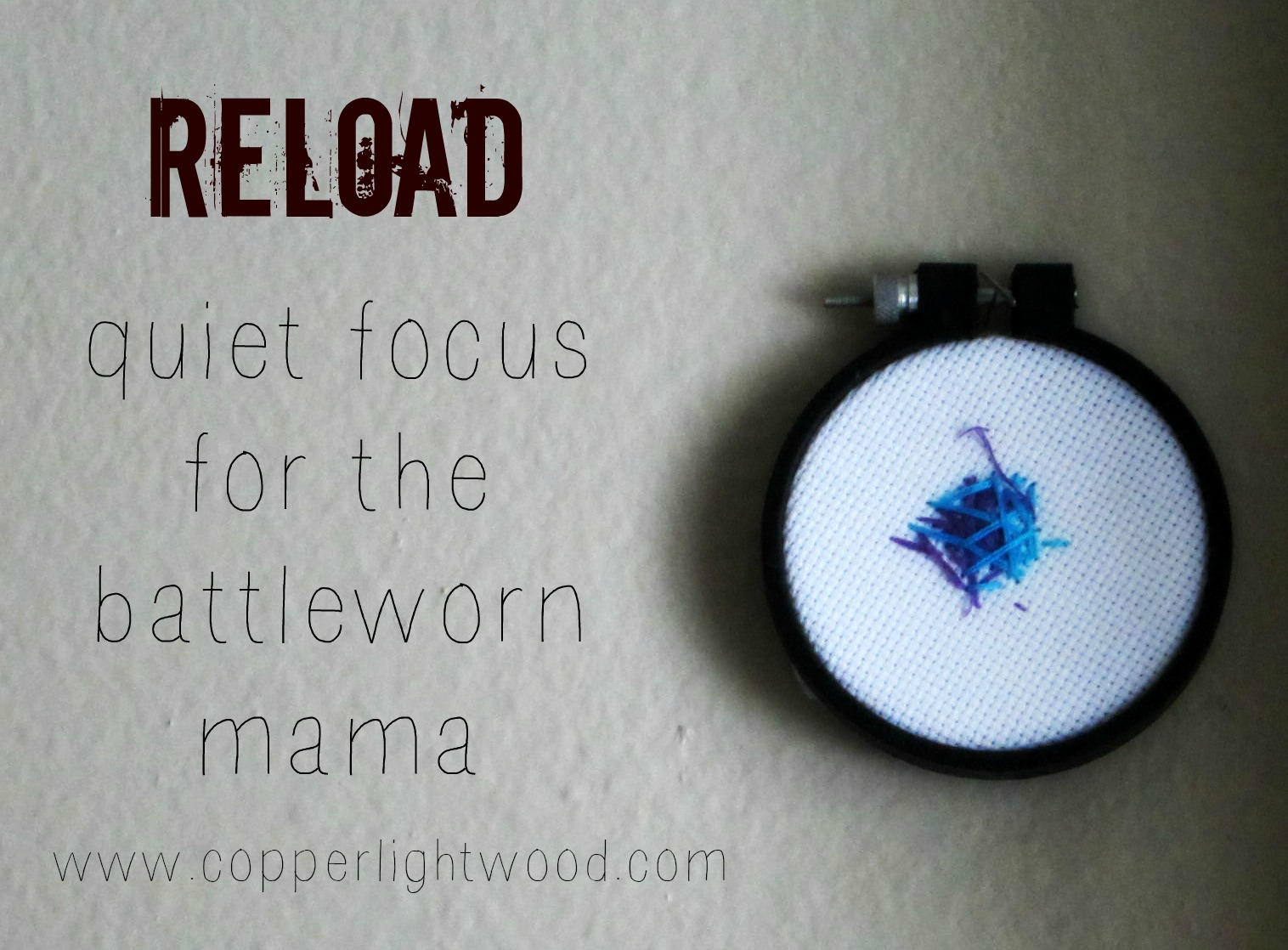 reload: quiet focus for the battleworn mama