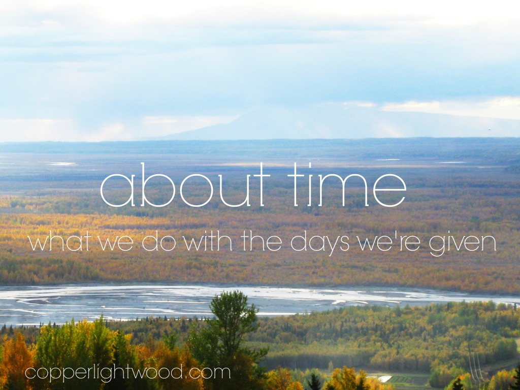 about time: what we do with the days we're given
