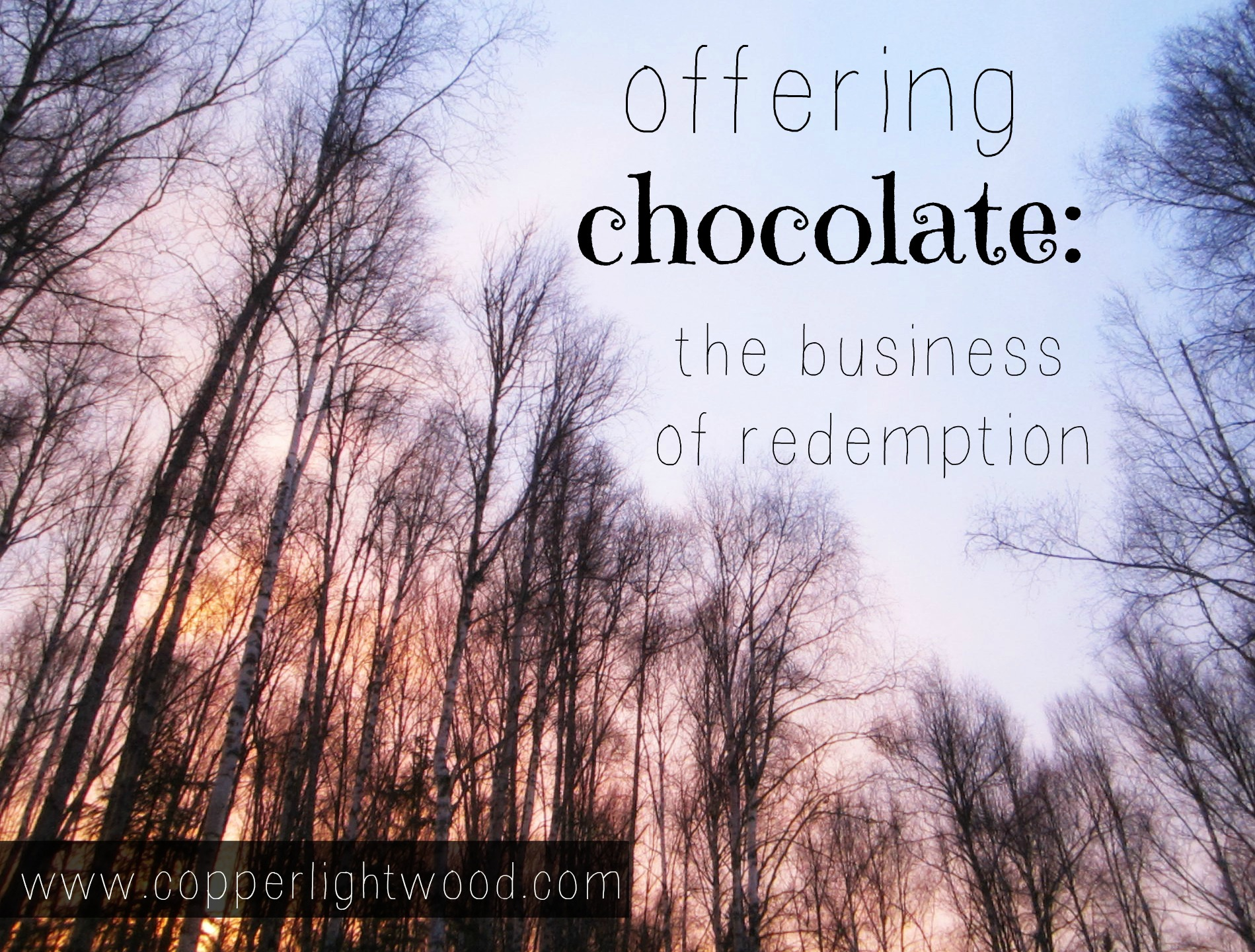 offering chocolate: the business of redemption