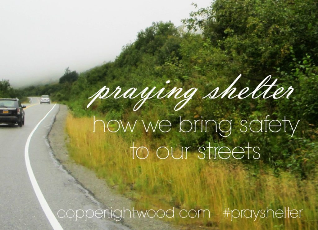 praying shelter: how we bring safety to our streets