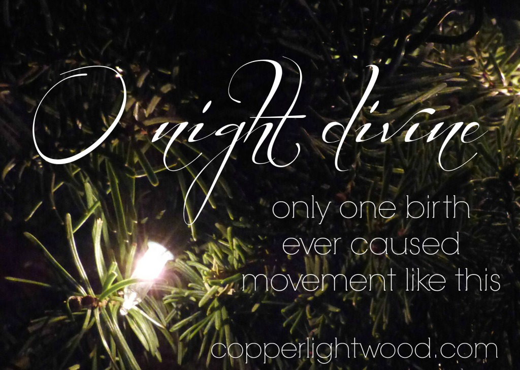 o night divine: only one birth ever caused movement like this (Copperlight Wood)