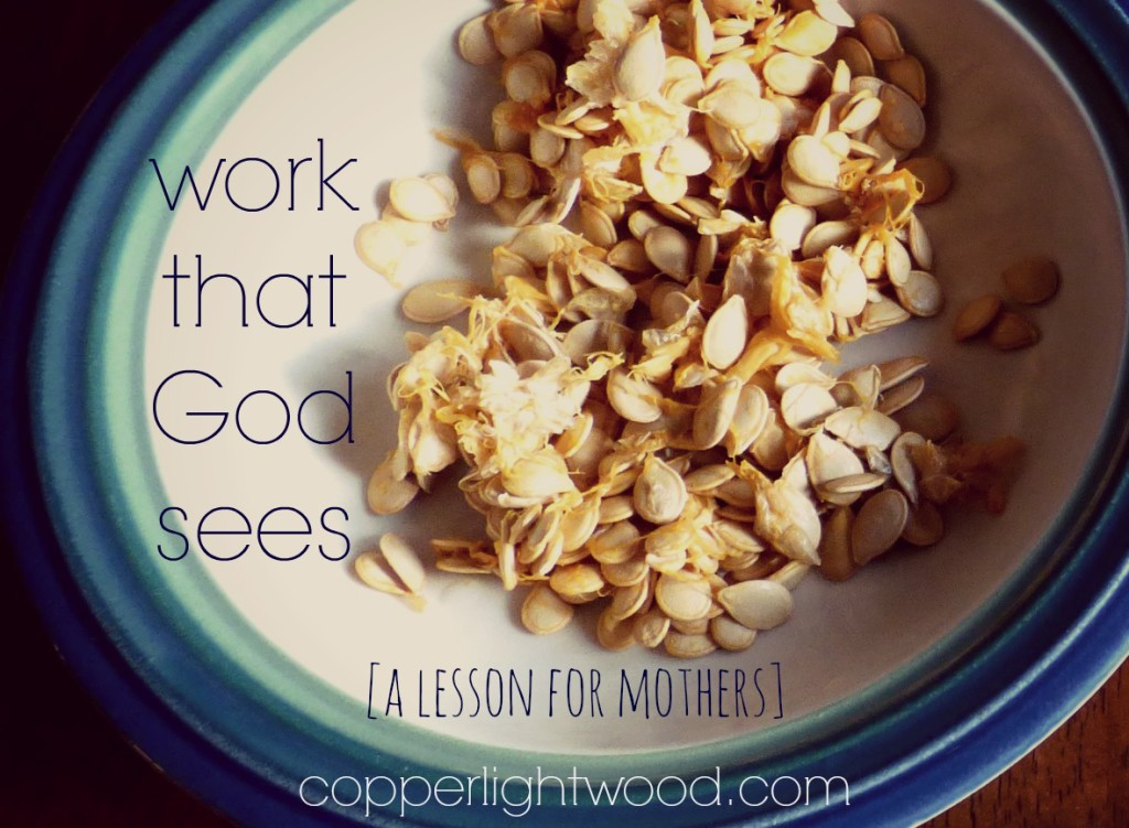 work that God sees: a lesson for mothers