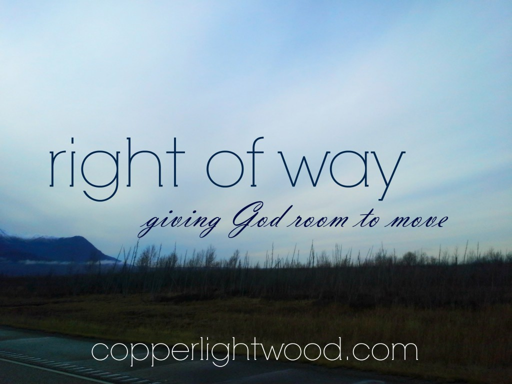 right of way: giving God room to move