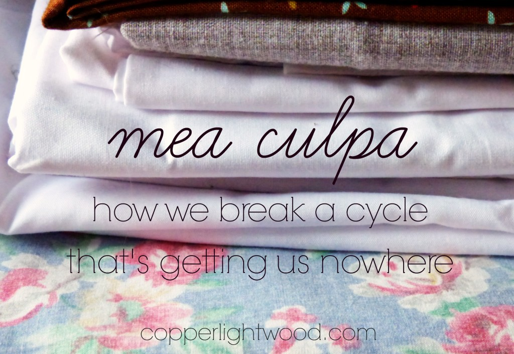 Mea culpa: how we break a cycle that's getting us nowhere