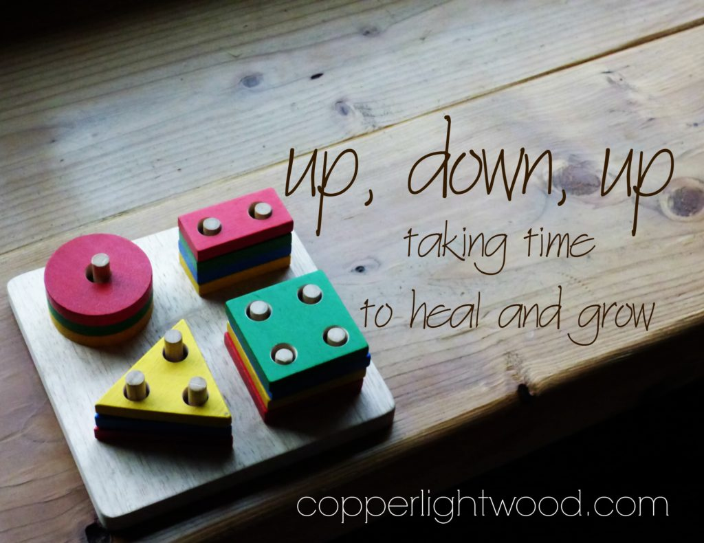up, down, up: taking time to heal and grow
