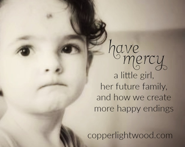 have mercy: a little girl, her future family, and how we create more happy endings