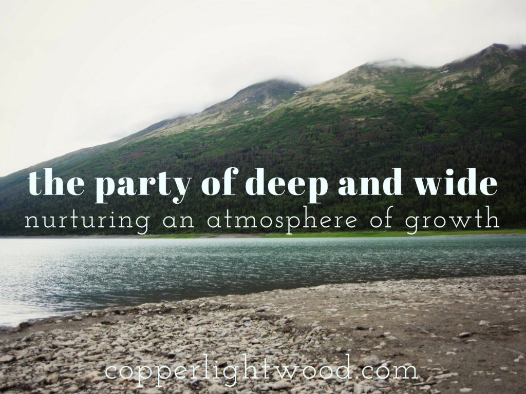 the party of deep and wide: nurturing an atmosphere of growth