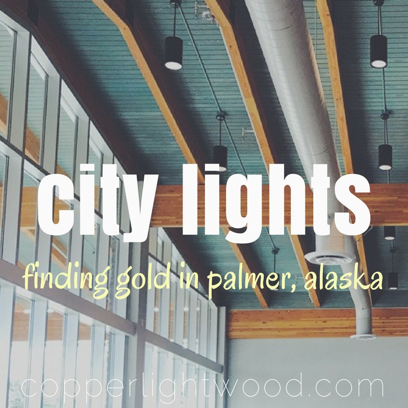 city lights: finding gold in palmer, alaska