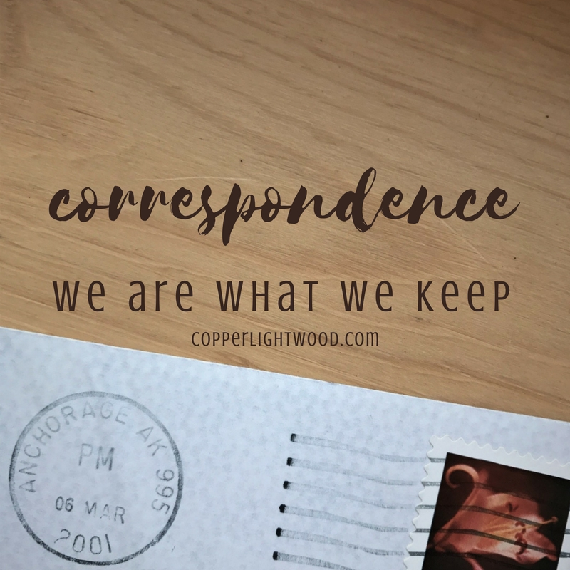 correspondence: we are waht we keep (copperlight wood)